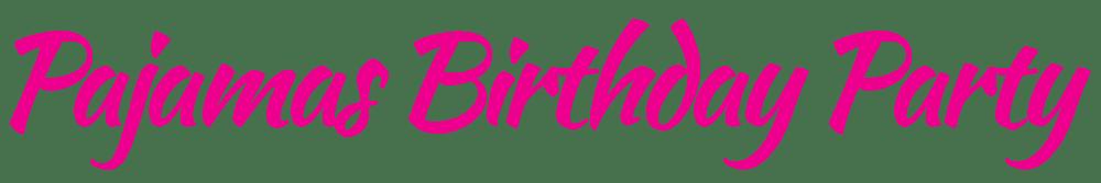 pajamas birthday party